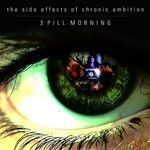 3 Pill Morning, The Side Effects of Chronic Ambition
