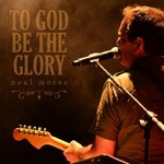 Neal Morse, To God Be the Glory