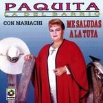 Paquita La Del Barrio, Me Saludas A La Tuya