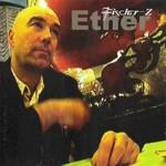Fischer-Z, Ether