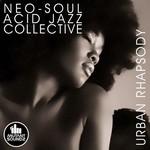 Neo Soul Acid Jazz Collective, Urban Rhapsody