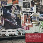Paul Allen and The Underthinkers, Everywhere At Once