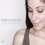 Sabrina Malheiros, Dreaming