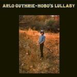 Arlo Guthrie, Hobo's Lullaby