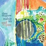 Dave McGraw & Mandy Fer, Seed of a Pine