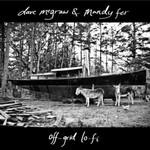 Dave McGraw & Mandy Fer, Off-Grid Lo-Fi