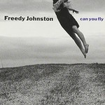 Freedy Johnston, Can You Fly