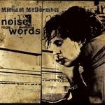 Michael McDermott, Noise from Words