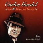 Carlos Gardel, Sus 40 tangos mas famosos