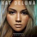 Kat DeLuna, Loading