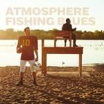 Atmosphere, Fishing Blues