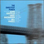 Elvis Costello, The Sweetest Punch: The Songs Of Costello And Bacharach