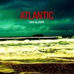Ben Glover, Atlantic