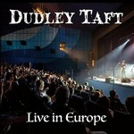Dudley Taft, Live In Europe