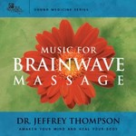 Dr. Jeffrey Thompson, Music for Brainwave Massage