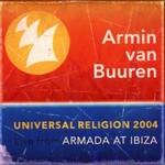 Armin van Buuren, Universal Religion 2004: Live From Armada at Ibiza