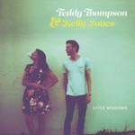 Teddy Thompson & Kelly Jones, Little Windows