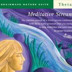 Dr. Jeffrey Thompson, Brainwave Nature Suite: Meditative Stream