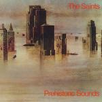 The Saints, Prehistoric Sounds