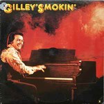 Mickey Gilley, Gilley's Smokin'