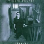 Virgin Prunes, Heresie