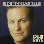 Collin Raye, 16 Biggest Hits