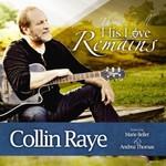 Collin Raye, His Love Remains