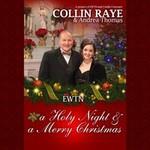 Collin Raye, A Holy Night & a Merry Christmas