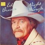Ed Bruce, Night Things