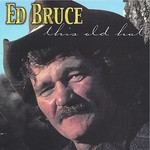 Ed Bruce, This Old Hat