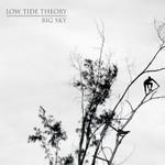 Low Tide Theory, Big Sky