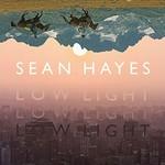 Sean Hayes, Low Light