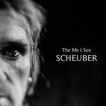 Scheuber, The Me I See