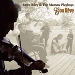 Steve Riley and The Mamou Playboys, Bon Reve