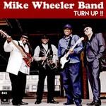 Mike Wheeler Band, Turn Up!!