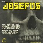 Josefus, Dead Man