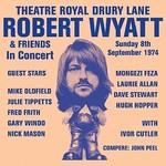 Robert Wyatt, Theatre Royal Drury Lane 8.09.1974