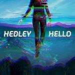 Hedley, Hello