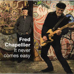 Fred Chapellier, It Never Comes Easy mp3