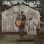 Seth Walker, Gotta Get Back