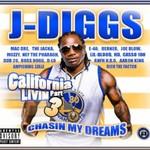 J-Diggs, California Livin', Pt. 3: Chasin' My Dreams