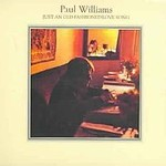 Paul Williams, Just An Old Fashioned Love Song