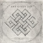 Any Given Day, Everlasting