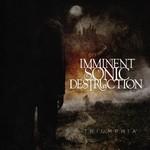 Imminent Sonic Destruction, Triumphia
