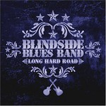 Blindside Blues Band, Long Hard Road