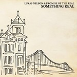 Lukas Nelson & Promise of the Real, Something Real mp3