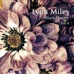 Lynn Miles, Black Flowers Vol. 4