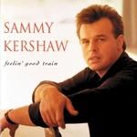 Sammy Kershaw, Feelin' Good Train