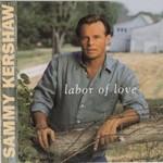 Sammy Kershaw, Labor Of Love