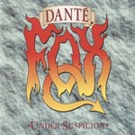 Dante Fox, Under Suspicion